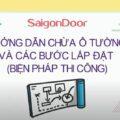 Biện pháp (PHƯƠNG PHÁP) thi công lắp đặt cửa gỗ, cửa nhựa, cửa chống cháy Saigondoor