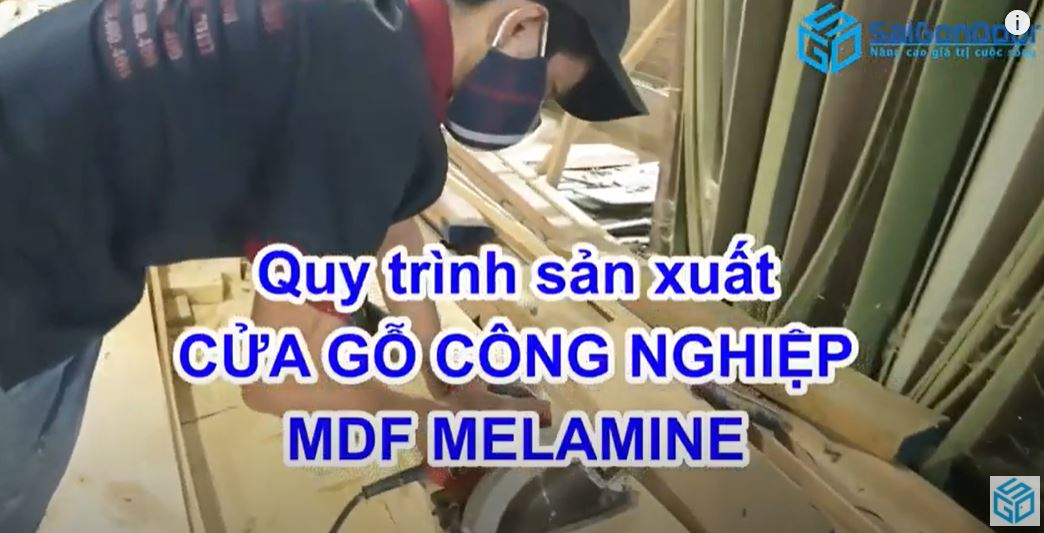 Quy trình sản xuất cửa gỗ công nghiệp mdf, hdf melamine, laminate | saigondoor
